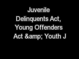 an analysis of young offenders act The young offenders act--a short summary the yoa replaced the  juvenile delinquents act (hereinafter referred to as the jda).