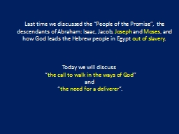 "Last time we discussed the ""People of the Promise"",  th"