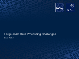 Large-scale Data Processing Challenges PowerPoint PPT Presentation