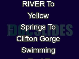 To SR  SR  LITTLE MIAMI RIVER To Yellow Springs To Clifton Gorge Swimming Pool R PDF document - DocSlides