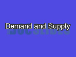 Demand and Supply PowerPoint PPT Presentation