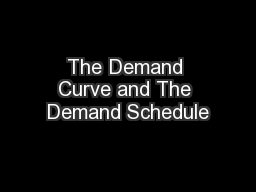 The Demand Curve and The Demand Schedule