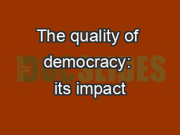 The quality of democracy: its impact