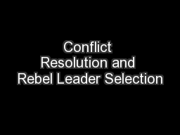 Conflict Resolution and Rebel Leader Selection