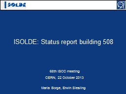 ISOLDE: Status report building 508 PowerPoint PPT Presentation