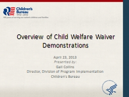 Overview of Child Welfare Waiver Demonstrations PowerPoint PPT Presentation