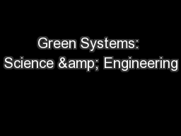 Green Systems: Science & Engineering