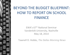 BEYOND THE BUDGET BLUEPRINT: HOW TO REPORT ON SCHOOL FINANC