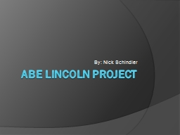 Abe Lincoln Project PowerPoint PPT Presentation