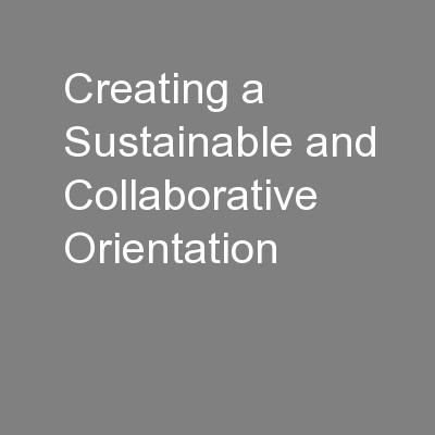 Creating a Sustainable and Collaborative Orientation PowerPoint PPT Presentation