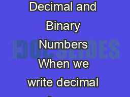Number Systems Base Conversions and Computer Data Representation Decimal and Binary Numbers When we write decimal base  numbers we use a positional notation system