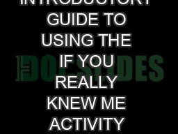 AN INTRODUCTORY GUIDE TO USING THE IF YOU REALLY KNEW ME ACTIVITY CREATED BY CHA PDF document - DocSlides