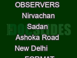 For Official use only ELECTION COMMISSION OF INDIA MODEL CHECK LIST FOR MICRO OBSERVERS  Nirvachan Sadan Ashoka Road New Delhi         FORMAT FOR THE FEED BACK REPORT BY MICRO OBSERVERS TO BE SUBMITT