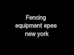 Fencing equipment epee new york PDF document - DocSlides