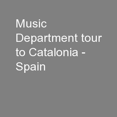 Music Department tour to Catalonia - Spain
