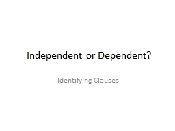 Independent or Dependent?