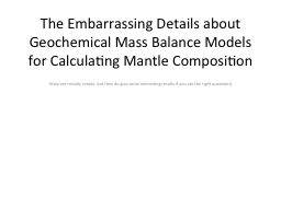 The Embarrassing Details about Geochemical Mass Balance Mod PowerPoint PPT Presentation