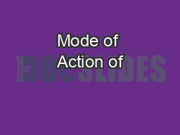 Mode of Action of PowerPoint PPT Presentation