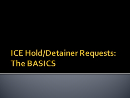 ICE Hold/Detainer Requests: