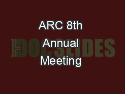 ARC 8th Annual Meeting & International Conference on
