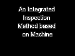 An Integrated Inspection Method based on Machine