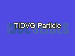 TIDVG Particle PowerPoint PPT Presentation