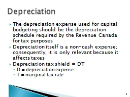 The depreciation expense used for capital budgeting should