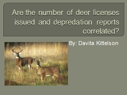 Are the number of deer licenses issued and depredation repo
