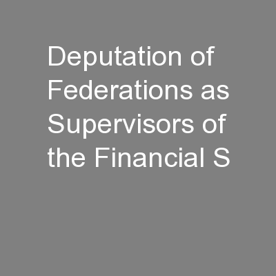 Deputation of Federations as Supervisors of the Financial S
