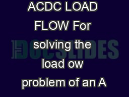 ACDC LOAD FLOW For solving the load ow problem of an A