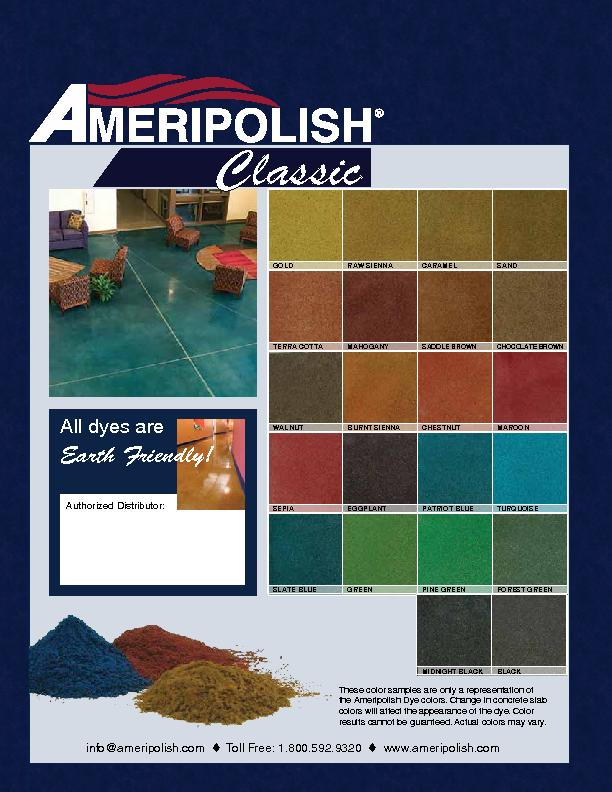 the Ameripolish Dye colors. Change in concrete slab colors will affect