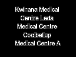 Kwinana Medical Centre Leda Medical Centre Coolbellup Medical Centre A