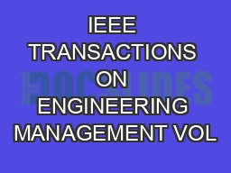 IEEE TRANSACTIONS ON ENGINEERING MANAGEMENT VOL
