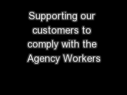Supporting our customers to comply with the Agency Workers