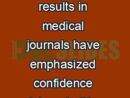 n the last decade guidelines for the presentation of sta tistical results in medical journals have emphasized confidence intervals CIs as an adjunct to or even a replacement for statistical tests and
