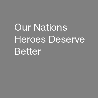 Our Nations Heroes Deserve Better