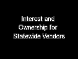 Interest and Ownership for Statewide Vendors PowerPoint PPT Presentation