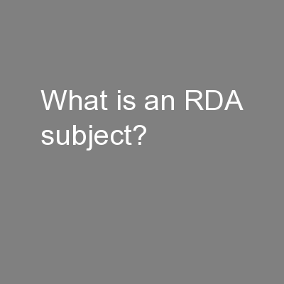 What is an RDA subject?