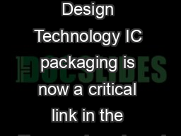 Cadence IC Package Design Technology IC packaging is now a critical link in the siliconpackageboard design ow