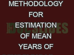 DECEMBER  UIS METHODOLOGY FOR ESTIMATION OF MEAN YEARS OF SCHOOLING httpwww