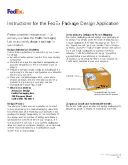 Instructions for the FedEx Design Application Please complete the application in its entirety to enable FedEx Packaging Services to accu atel y design a package for your product