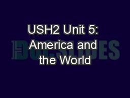 USH2 Unit 5: America and the World