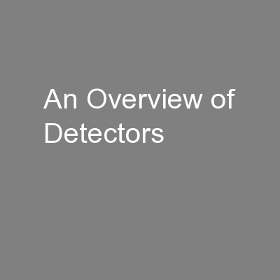 An Overview of Detectors PowerPoint PPT Presentation