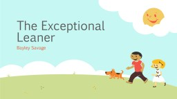 The Exceptional Leaner PowerPoint PPT Presentation