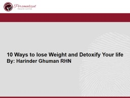 10 Ways to lose Weight and Detoxify Your life PowerPoint PPT Presentation