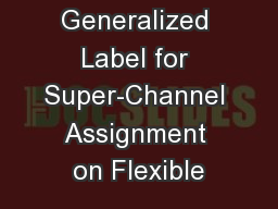 Generalized Label for Super-Channel Assignment on Flexible