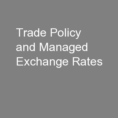 Trade Policy and Managed Exchange Rates