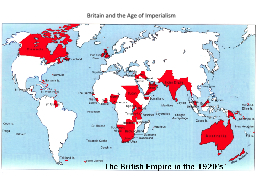 Britain and the Age of Imperialism PowerPoint PPT Presentation