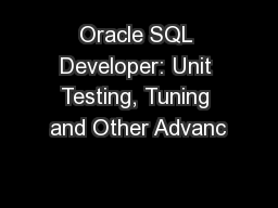 Oracle SQL Developer: Unit Testing, Tuning and Other Advanc