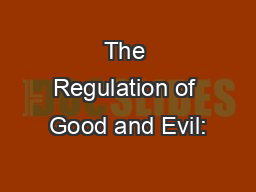 The Regulation of Good and Evil: